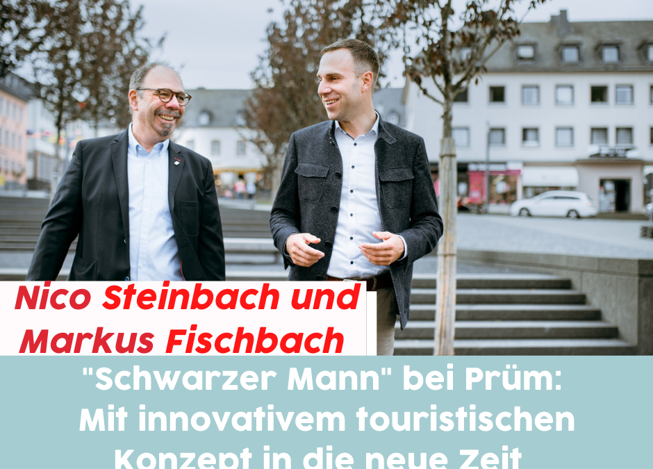 """""""Schwarzer Mann"""" bei Prüm: Mit innovativem touristischen Konzept in die neue Zeit"""