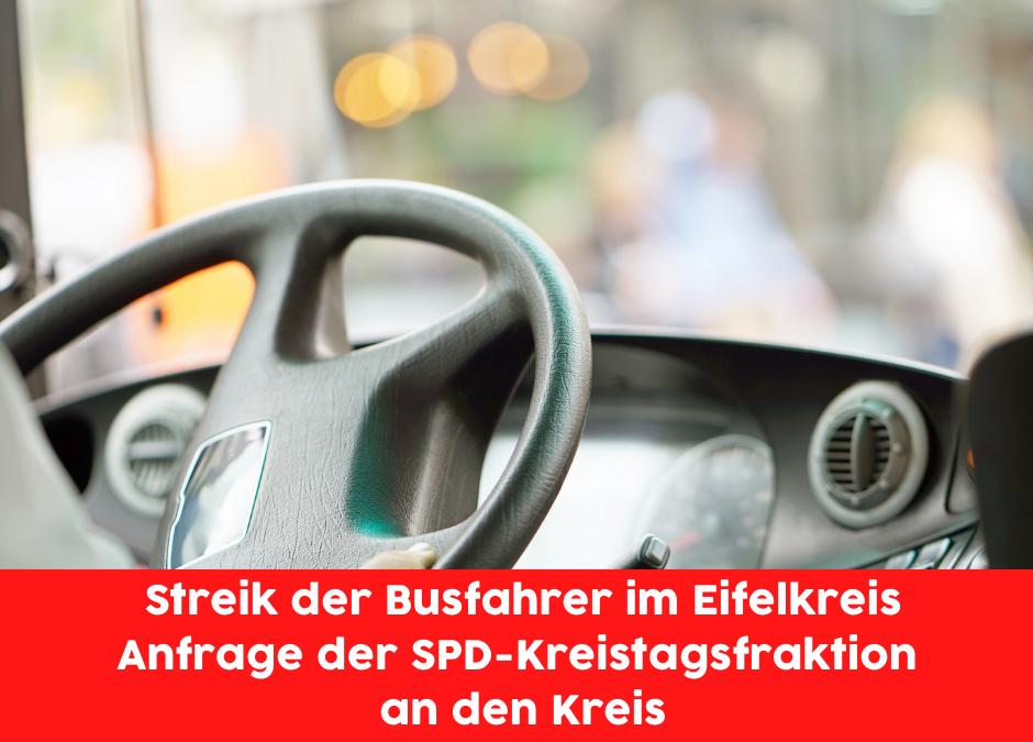 Streik der Busfahrer im Eifelkreis:  Anfrage der SPD-Kreistagsfraktion an den Kreis